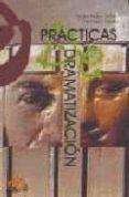 PRACTICAS DE DRAMATIZACION di MOTOS TERUEL, TOMAS  TEJEDO, FRANCISCO