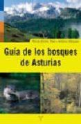 GUIA DE LOS BOSQUES DE ASTURIAS de DIAZ GONZALEZ, TOMAS EMILIO  VAZQUEZ, ANTONIO