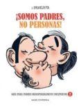 LA PAREJITA ¡SOMOS PADRES, NO PERSONAS!: GUIA PARA PADRES DESESPE RADAMENTE INEXPERTOS 2 de FONTDEVILA, MANEL
