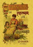 100 Maneras Para Preparar Las Legumbres: Formulas Escogidas (ed. Facsi