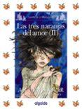 LAS TRES NARANJAS DEL AMOR (II) (CUENTOS DE LA MEDIA LUNITA) di RODRIGUEZ ALMODOVAR, ANTONIO