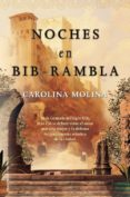NOCHES EN BIB-RAMBLA de MOLINA, CAROLINA