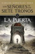 LOS SEÑORES DE LOS SIETE TRONOS I: LA PUERTA de GONZALEZ SOSA, CARLOS