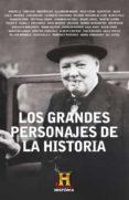 GRANDES PERSONAJES DE LA HISTORIA (CANAL DE HISTORIA) di VV.AA.