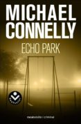 ECHO PARK (SERIE HARRY BOSCH 12) de CONNELLY, MICHAEL