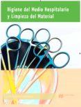 HIGIENE DEL MEDIO HOSPITALARIO Y LIMPIEZA 2015 di VV.AA.
