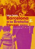 DE BARCELONA A LA BRETAÑA FRANCESA (2ª ED.) di CARNES, LUISA