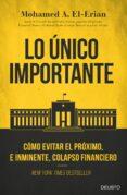 LO UNICO IMPORTANTE di EL-ERIAN, MOHAMED A.
