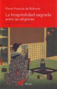 LA HOSPITALIDAD SAGRADA ENTRE LAS RELIGIONES di BETHUNE, PIERRE FRANÇOIS DE