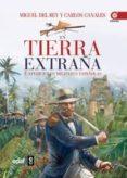 EN TIERRA EXTRAÑA de REY, MIGUEL DEL CANALES, CARLOS