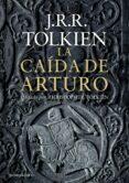 LA CAIDA DE ARTURO de TOLKIEN, J.R.R. TOLKIEN, CHRISTOPHER