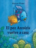 9788448840662 - Pfister Marcus: El Pez Arcoiris Vuelve A Casa - Libro
