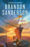 EL ARCHIVO DE LAS TORMENTAS 1: EL CAMINO DE LOS REYES de SANDERSON, BRANDON
