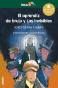EL APRENDIZ DE BRUJO Y LOS INVISIBLES PREMIO EDEBÉ INFANTIL (XXIV EDICIÓN) de SIERRA I FABRA, JORDI