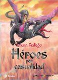 HEROES POR CASUALIDAD de GALLEGO, LAURA