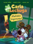 CARLA Y LECHUGA 1: ¡MALDITO INGENIOSO! di VV.AA.