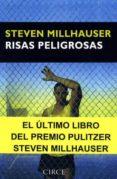 RISAS PELIGROSAS de MILLHAUSER, STEVEN