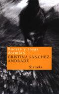 BUEYES Y ROSAS DORMIAN de SANCHEZ-ANDRADE, CRISTINA