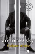 CABARET MISTICO de JODOROWSKY, ALEJANDRO