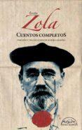 CUENTOS COMPLETOS di ZOLA, EMILE