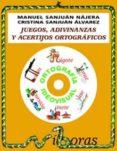 JUEGOS ADIVINANZAS Y ACERTIJOS ORTOGRAFICOS Nº 1 (INCLUYE CD-ROM) di SANJUAN NAJERA, MANUEL  SANJUAN ALVAREZ, CRISTINA