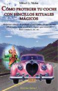 COMO PROTEGER TU COCHE CON SENCILLOS RITUALES MAGICOS di MOHN, MITXELL G.
