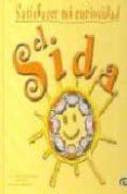 EL SIDA (SATISFACER MI CURIOSIDAD) di VV.AA.