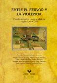 ENTRE EL FERVOR Y LA VIOLENCIA: ESTUDIOS SOBRE LOS VASCOS Y LA IGLESIA (SIGLOS XVI-XVIII) di PORRES MARIJUAN, ROSARIO