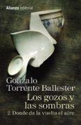 LOS GOZOS Y LAS SOMBRAS: 2. DONDE DA LA VUELTA EL AIRE di TORRENTE BALLESTER, GONZALO