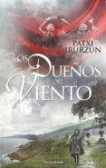 LOS DUEÑOS DEL VIENTO di IRURZUN, PATXI