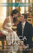 9788491704362 - Hart Jessica: Cenicienta Se Casa; Luna De Miel Con El Jefe - Libro
