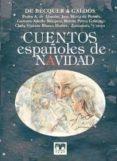 CUENTOS ESPAÑOLES DE NAVIDAD: DE BÉCQUER A GALDÓS di VV.AA.
