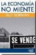 LA ECONOMIA NO MIENTE de SORMAN, GUY
