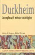 LAS REGLAS DEL METODO SOCIOLOGICO de DURKHEIM, EMILE