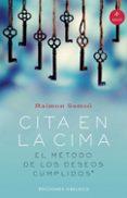 CITA EN LA CIMA: EL METODO DE LOS DESEOS CUMPLIDOS di SAMSO, RAIMON