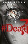DEAD 7 di BOTELLA SOLER, ANABEL