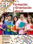 FORMACIÓN Y ORIENTACIÓN LABORAL di VV.AA