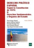 DERECHO POLITICO ESPAÑOL SEGUN LA CONSTITUCION DE 1978 (TOMO II): DERECHOS FUNDAMENTALES Y ORGANOS DEL ESTADO (6ª ED.) di VV.AA.
