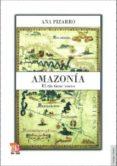AMAZONIA: EL RIO TIENE VOCES di PIZARRO, ANA