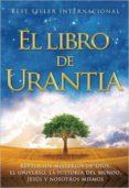 EL LIBRO DE URANTIA: REVELANDO LOS MISTERIOS DE DIOS, EL UNIVERSO ,JESUS Y NOSOTROS MISMOS di VV.AA.