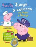 PEPPA PIG: JUEGA Y COLOREA CON PEPPA Y GEORGE di VV.AA.