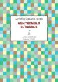 AUN TREMULO EL RAMAJE di SERRANO CUETO, ANTONIO