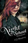 NIGHT SCHOOL: PERSECUCION di DAUGHERTY, C.J.