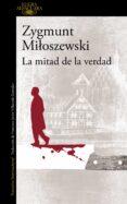 LA MITAD DE LA VERDAD di MILOSZEWSKI, ZYGMUNT