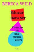 EDUCAR PARA SER: VIVENCIAS DE UNA ESCUELA ACTIVA (2ª ED.) di WILD, REBECA