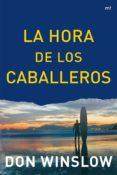 (PE) LA HORA DE LOS CABALLEROS de WINSLOW, DON