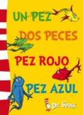 UN PEZ, DOS PECES, PEZ ROJO, PEZ AZUL (DR. SEUSS Nº 2) de DR. SEUSS