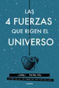 LAS 4 FUERZAS QUE RIGEN EL UNIVERSO di PEREYRA, JORDI