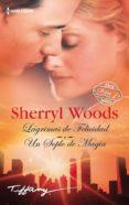 LAGRIMAS DE FELICIDAD / UN SOPLO DE MAGIA de WOODS, SHERRYL