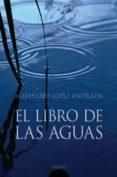EL LIBRO DE LAS AGUAS di LOPEZ ANDRADA, ALEJANDRO